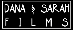 Dana & Sarah Films - Documentary Film Production Company